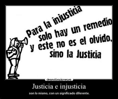 imagenes de justicia e injusticia carteles justicia injusticia desmotivaciones