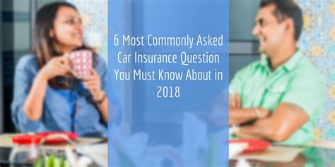 Car Insurance Questions by 7 Most Commonly Asked Car Insurance Questions You Must