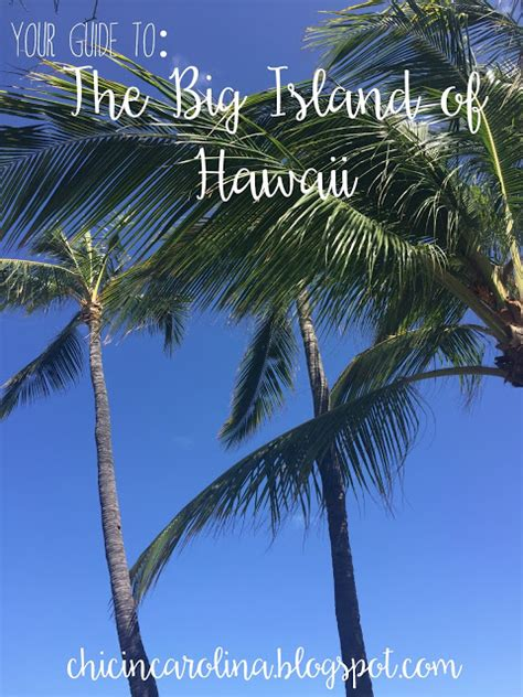 hawaii travel bureau chic in carolina hawaii travel guide the big island