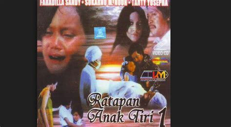 film jadul indonesia ratapan anak tiri cerita 6 film klasik indonesia yang menyentuh nurani