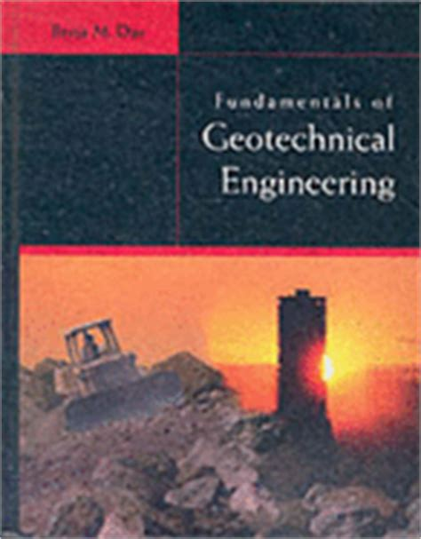 principles of foundation engineering books principles of foundation engineering book by braja m das