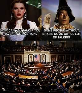 Congress Meme - wizard of oz congress meme talking without a brain