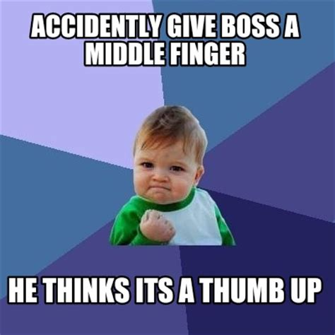 Middle Finger Meme - meme creator accidently give boss a middle finger he