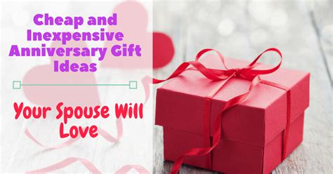 Wedding Anniversary Gift Ideas On A Budget by Cheap And Inexpensive Anniversary Gift Ideas Your Spouse