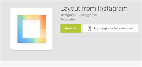 layout instagram play store layout from instagram la nuova app per creare collage