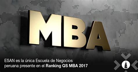 Qs Mba 2017 by Esan Es La 250 Nica Escuela De Negocios Peruana Presente En