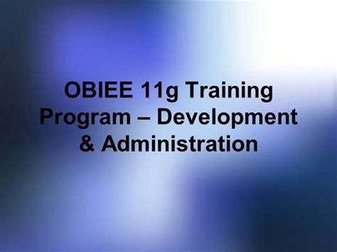 Obiee Administration by Obiee 11g Program Development Authorstream
