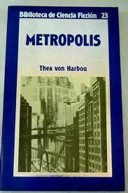 libro metropolis metr 211 polis harbou thea von sinopsis del libro rese 241 as criticas opiniones quelibroleo