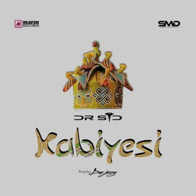 download hello adele mp3 juice dr sid kabiyesi prod by don jazzy ghxclusives com