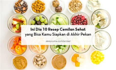 resep cemilan sehat  bisa kamu siapkan