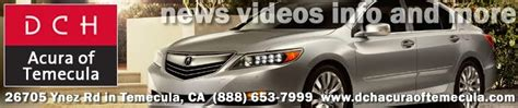 dch acura of temecula news and views