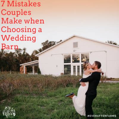 7 Mistakes Couples Sometimes Make by 7 Mistakes Couples Make When Choosing A Wedding Barn