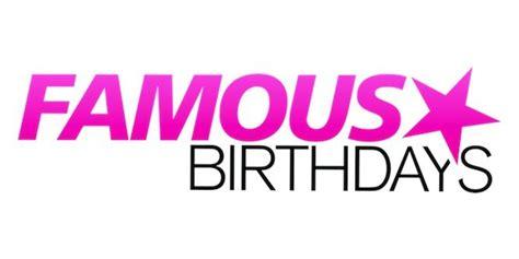 most famous celebrity birthdays celebrity birthdays may 26th the big dm