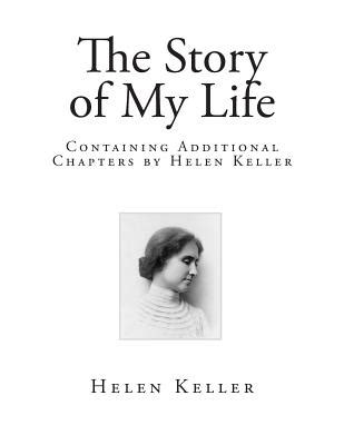 helen keller biography passage the story of my life containing additional chapters by