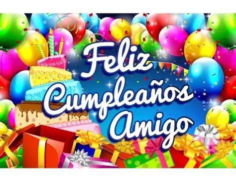 imagenes feliz cumpleaños amigo mio feliz cumplea 241 os amigo palabras para un cumplea 241 os