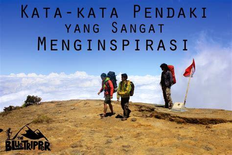 kata kata pendaki gunung yang menginspirasi gambar traveler istimewa ayo sendal gua