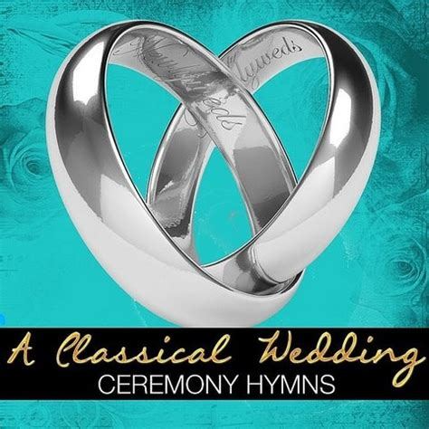Wedding Ceremony Hymns by A Classical Wedding Ceremony Hymns Songs A