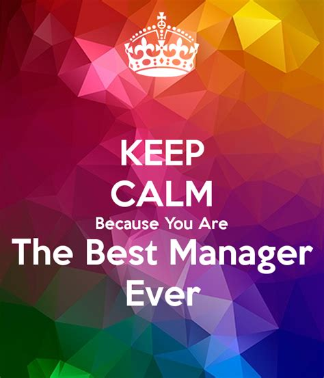 the best keep calm because you are the best manager poster