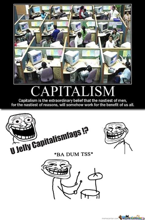 Capitalism Memes - capitalism by ante t vidovic meme center