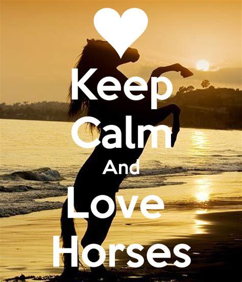 Imagenes De Keep Calm And Love Horses | keep calm and love horses poster olivia keep calm o matic