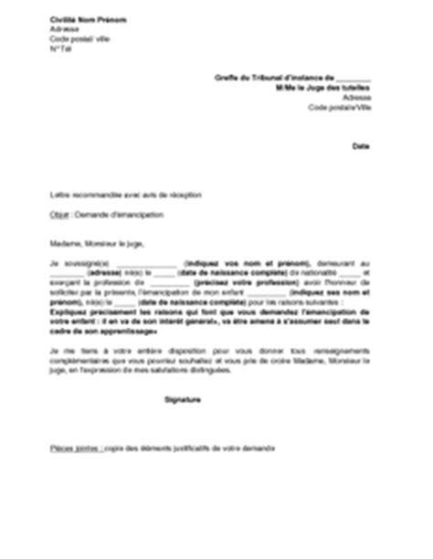 Exemple De Lettre Pour Un Juge Lettre De Demande D 233 Mancipation Au Juge Des Tutelles Mod 232 Le De Lettre Gratuit Exemple De