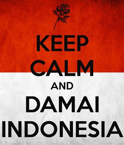 Keep Calm And Indonesia keep calm and damai indonesia poster officialzuah keep