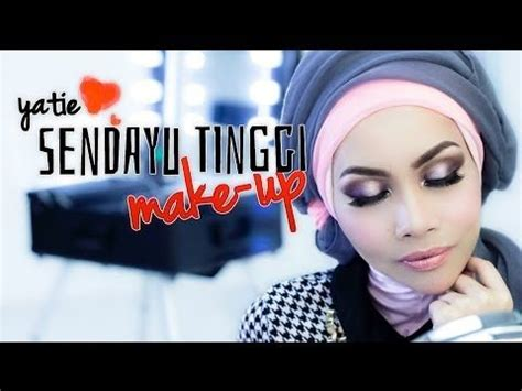 tutorial makeup yatie sendayu tinggi yatie sendayu tinggi youtube natural makeup tutorial
