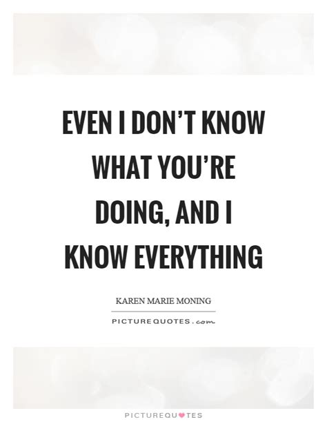 everything i know about i know everything quotes www pixshark com images galleries with a bite