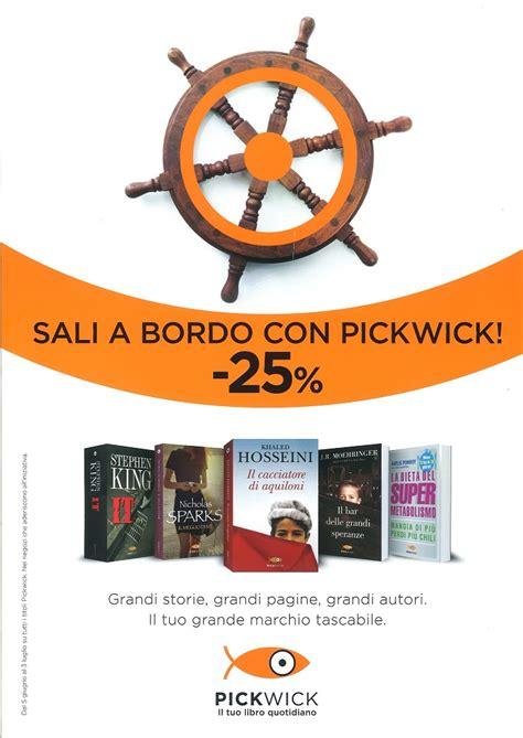 libreria pickwick pickwick fino al 3 luglio tutto al 25 di sconto