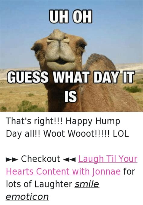funny guess what day is today hump day the best collection of quotes