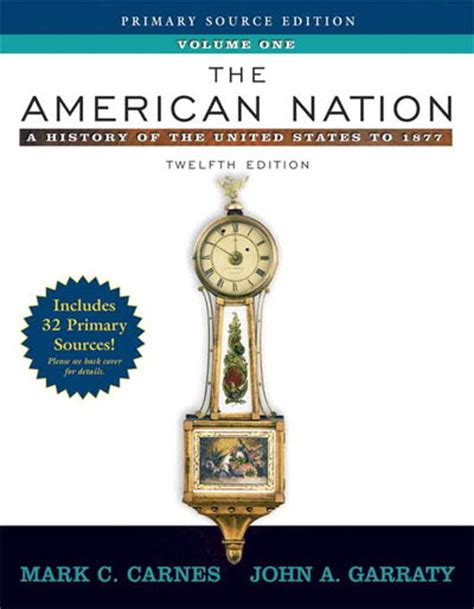 Garraty American Nation Outlines by The American Nation A History Of The United States To 1877 Volume I Primary Source Edition