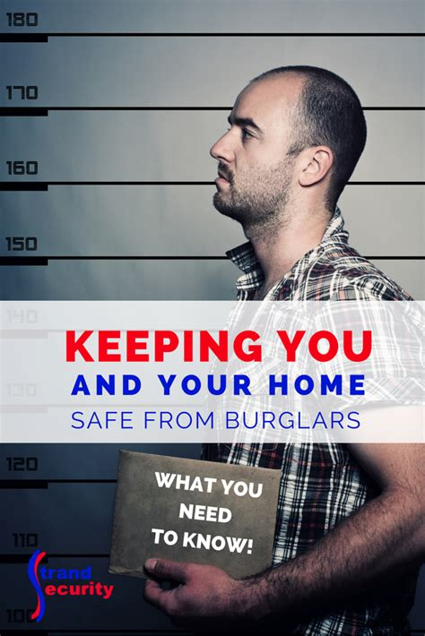 keeping you and your home safe from burglars what you