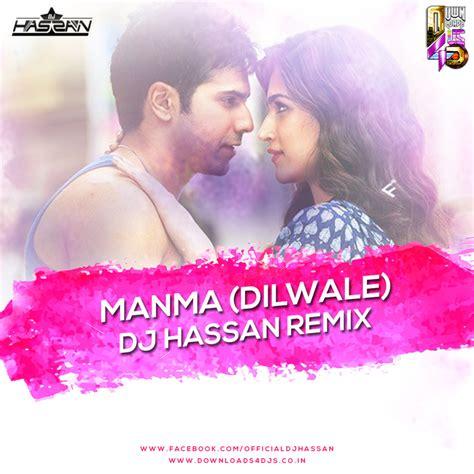 Dilwale Dj Remix Mp3 Download 2015 | manma emotion jaage dilwale dj hassan remix