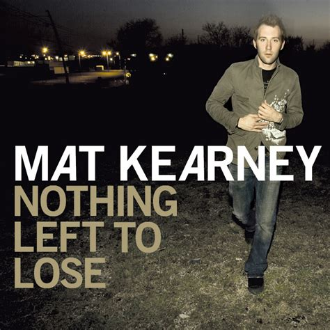 Mat Kearney All I by Mat Kearney All I Need Lyrics Genius Lyrics