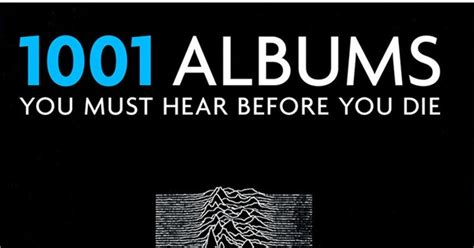 8 Modern Albums You Should Listen To by 1001 Albums You Should Hear Before You Die How Many