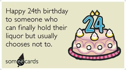 My 24th Birthday Quotes 24th Birthday Happy 24th Birthday To Someone Who Can