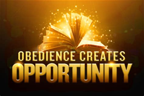 how to a to be obedient obedience creates opportunity