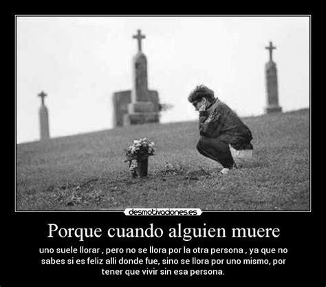 imagenes tristes cuando alguien muere porque cuando alguien muere desmotivaciones