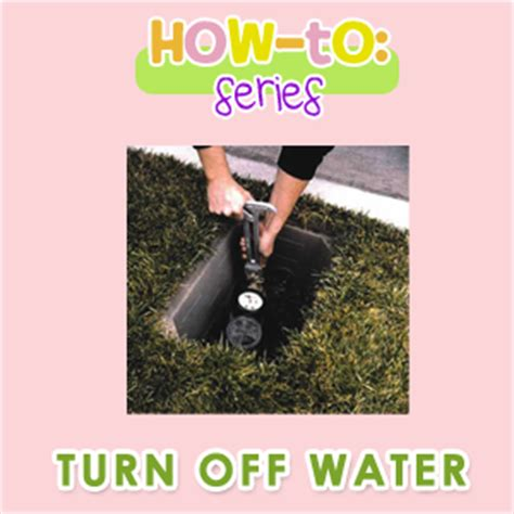how to shut off water to house how to turn off main water supply food storage made easy