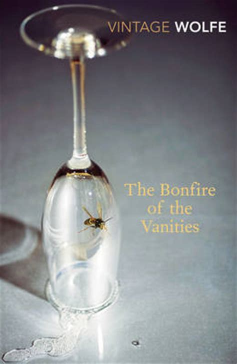 The Bonfire Of The Vanities Summary by The Bonfire Of The Vanities By Tom Wolfe Waterstones