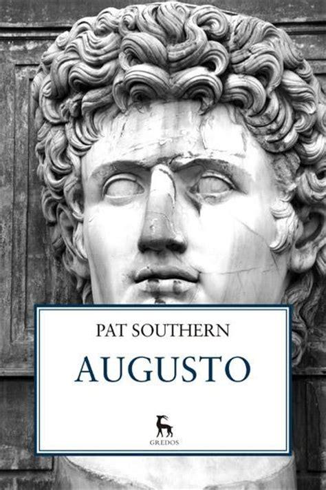 libro augusto de revolucionario augusto pat southern 187 historia de roma 187 hislibris libros de historia libros con historia