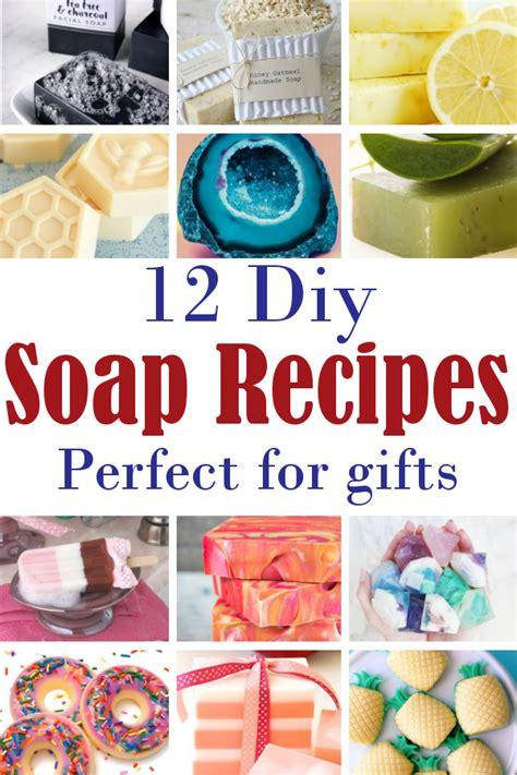 diy home recipes diy home sweet home 12 diy soap recipes for