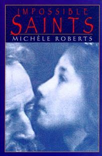 impossible saints a novel books book review impossible saints by michele author