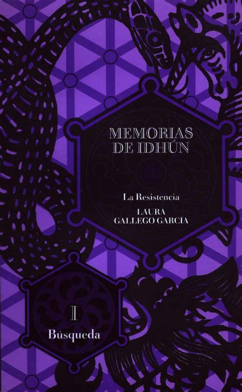 libro memorias de idhun memorias memorias de idh 250 n la resistencia libro i b 250 squeda 171 en un lugar de la red