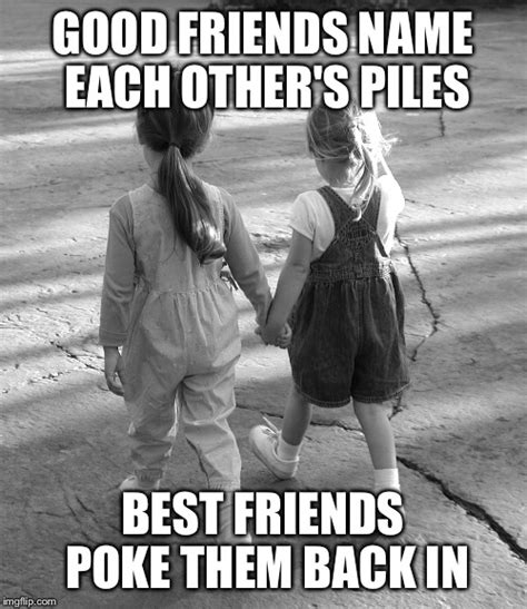 Good Friends Meme - best friends imgflip