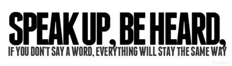 speak up quotes inspirational quotes about speaking up quotesgram