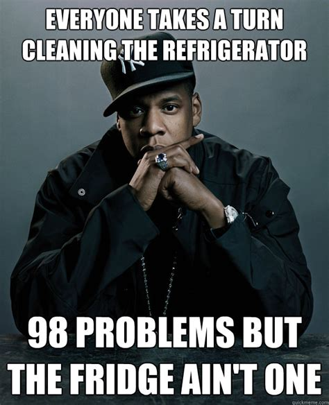 Fridge Meme - everyone takes a turn cleaning the refrigerator 98