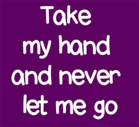 take my hands and never take my and never let me go
