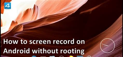 how to record screen on android how to screen record on android without rooting 171 android hacks