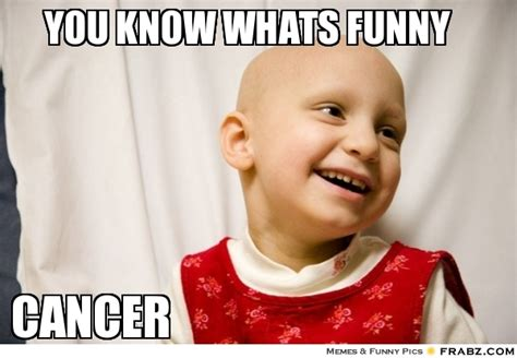 Funny Cancer Memes - cancer memes bing images